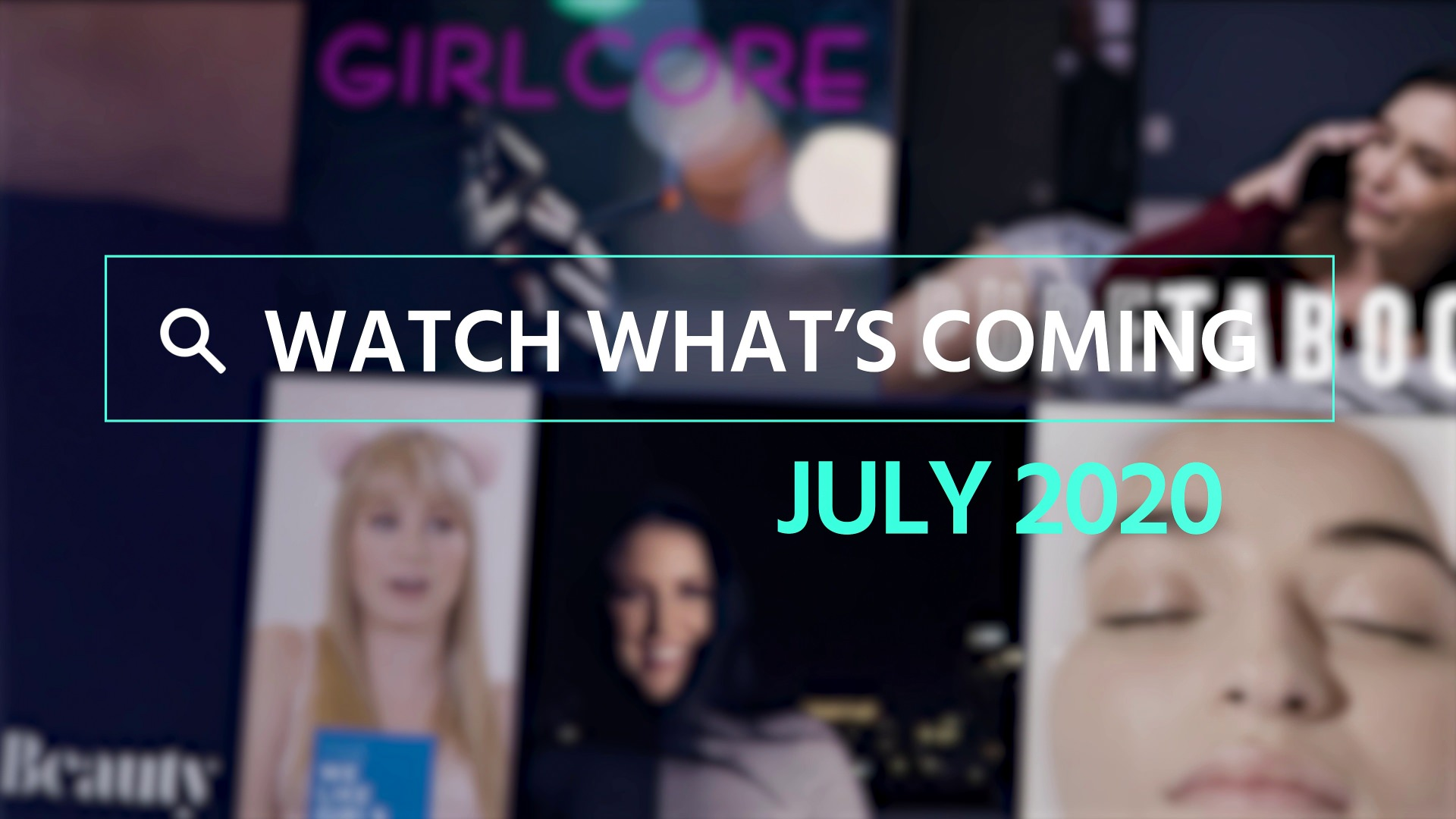 Watch What's Coming | July 2020 1