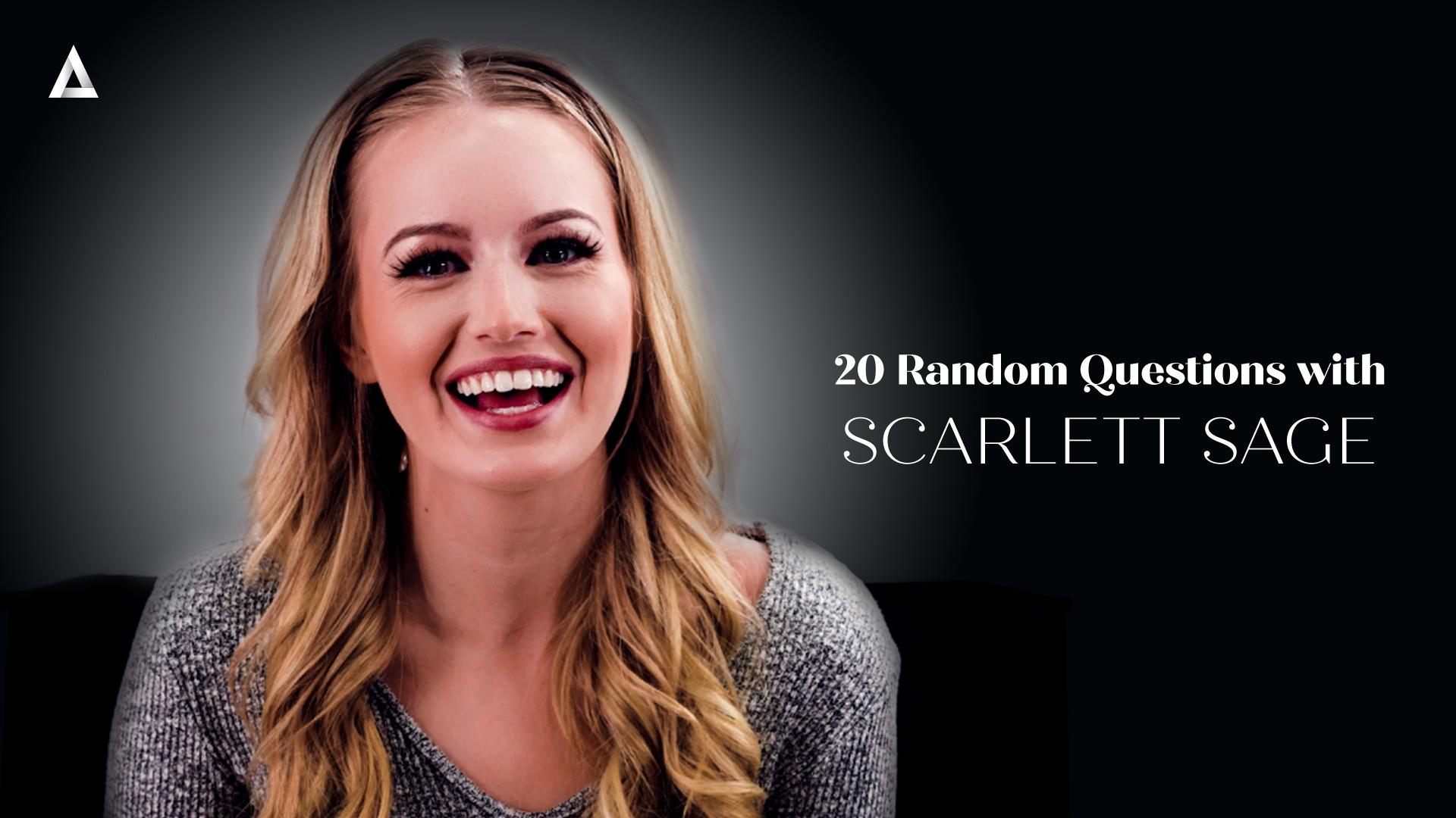20 Random Questions with Scarlett Sage - Scarlett Sage 1