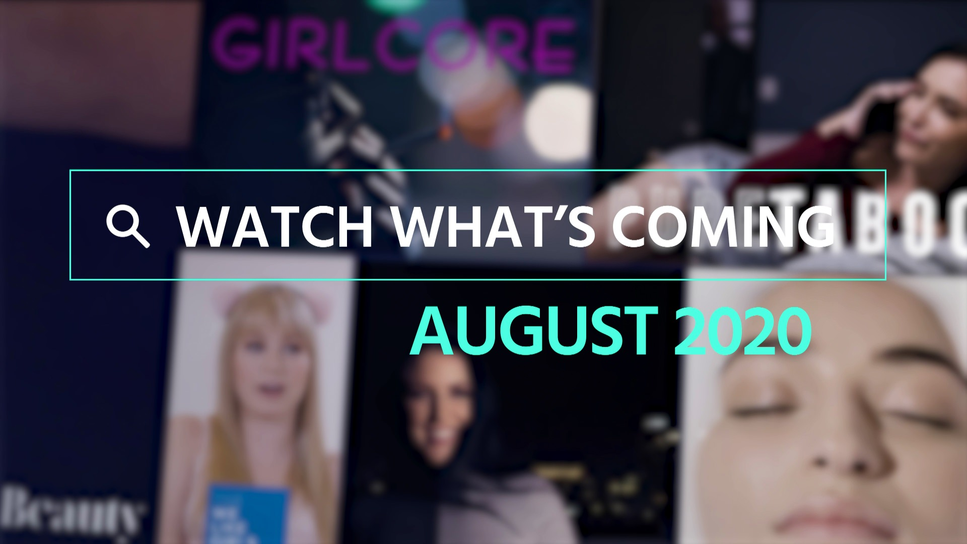 Watch What's Coming | August 2020 1