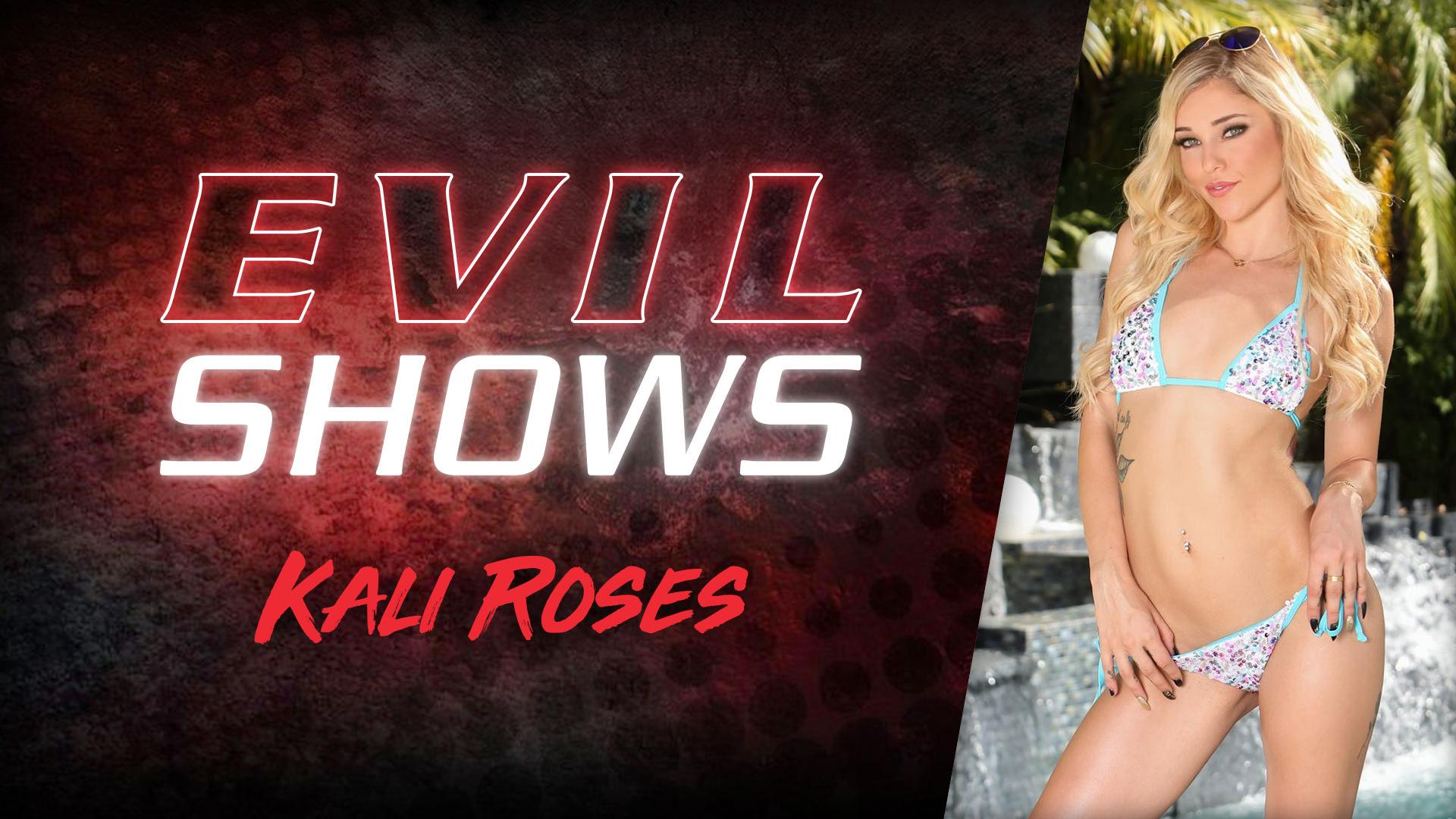 Evil Shows - Kali Roses - Kali Roses 1