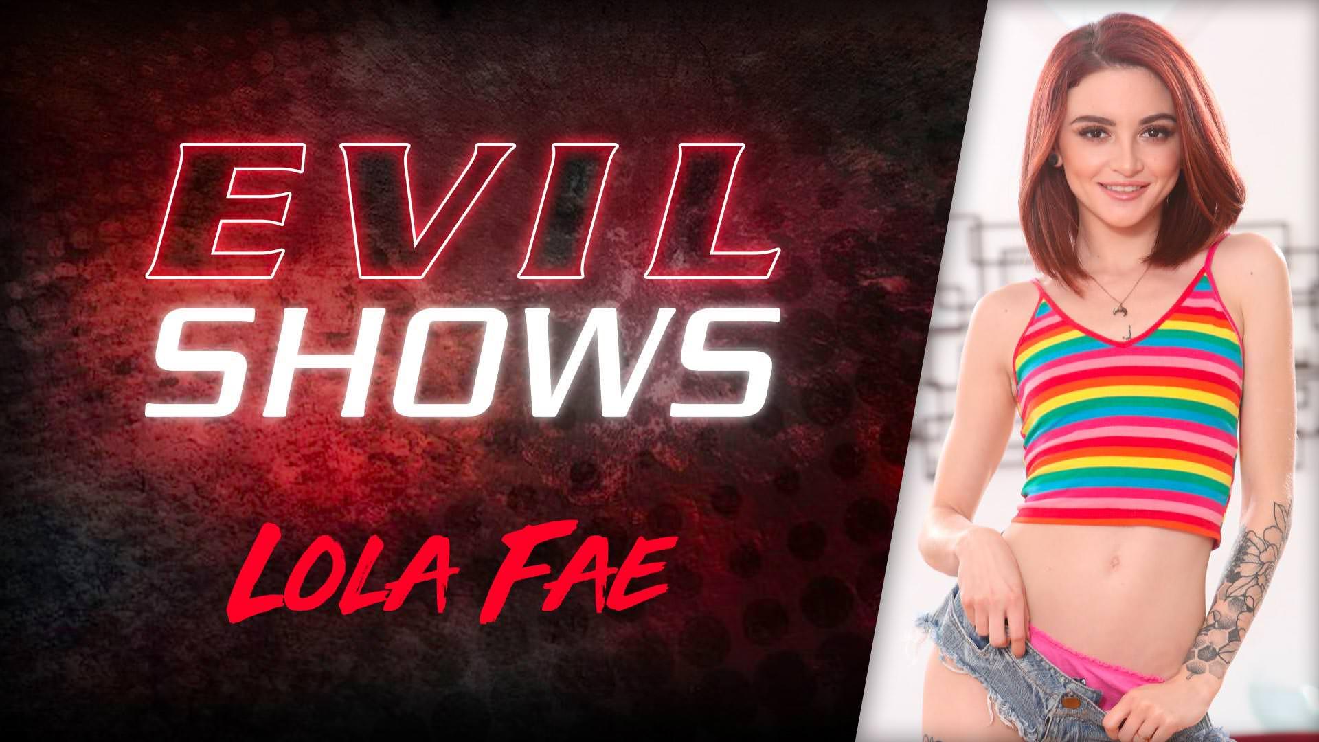Evil Shows - Lola Fae - Lola Fae 1