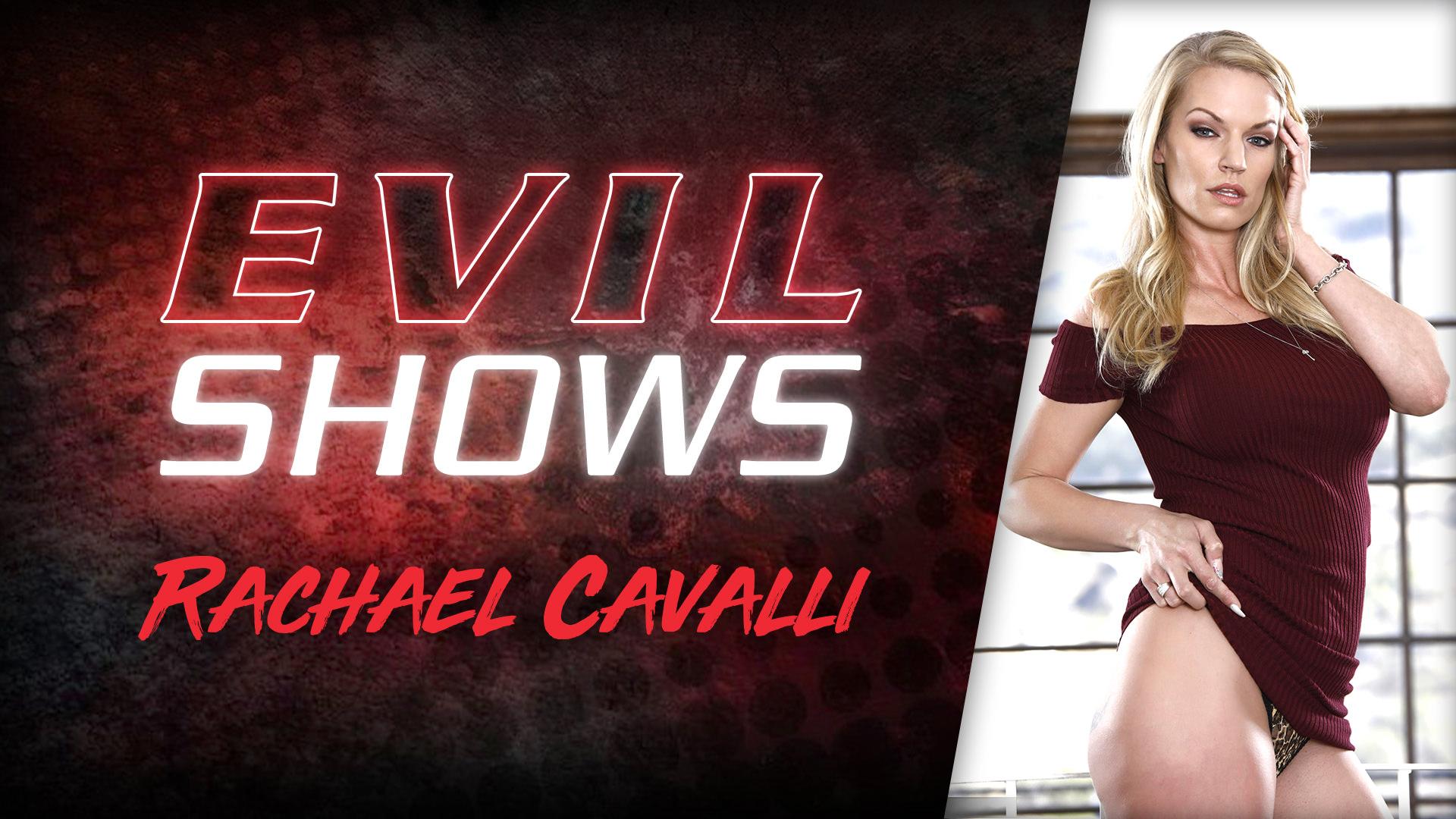 Evil Shows - Rachael Cavalli - Rachael Cavalli 1